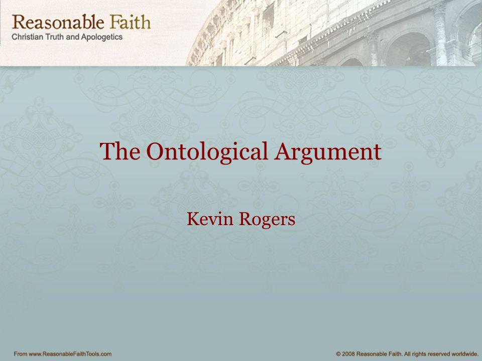 The Ontological Argument Kevin Rogers