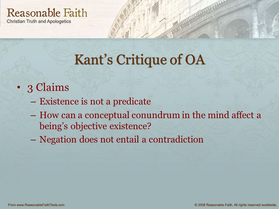 Kant's Critique of OA 3 Claims – Existence is not a predicate – How can a conceptual conundrum in the mind affect a being's objective existence? – Neg