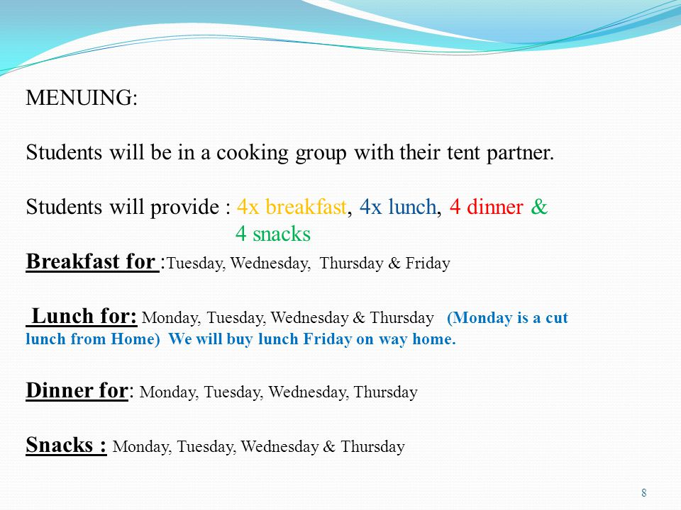 8 MENUING: Students will be in a cooking group with their tent partner.
