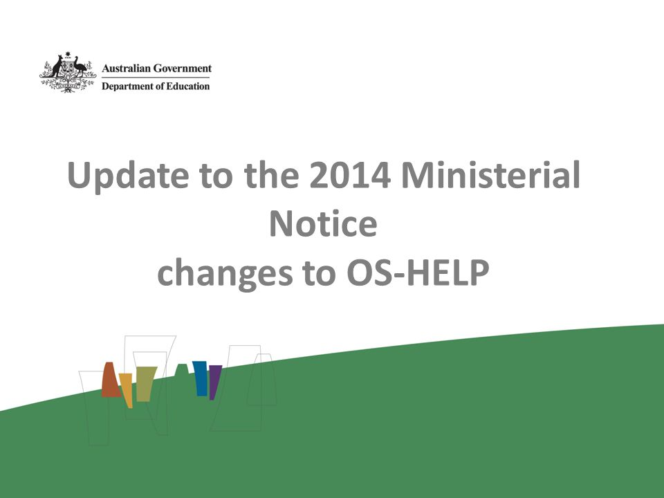 Update to the 2014 Ministerial Notice changes to OS-HELP