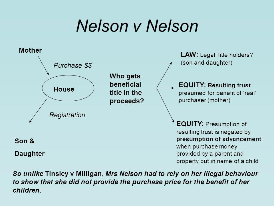 Nelson v Nelson Mother House Purchase $$ Registration Son & Daughter Who gets beneficial title in the proceeds.
