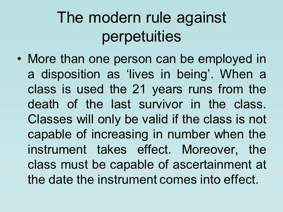 The modern rule against perpetuities More than one person can be employed in a disposition as 'lives in being'.