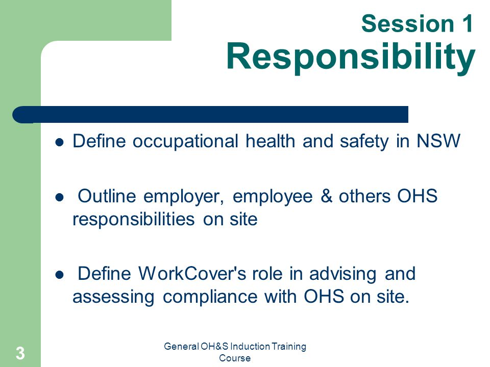 General OH&S Induction Training Course 2 General Occupational Health & Safety for Construction General OH&S Induction Training Course N.S.W.
