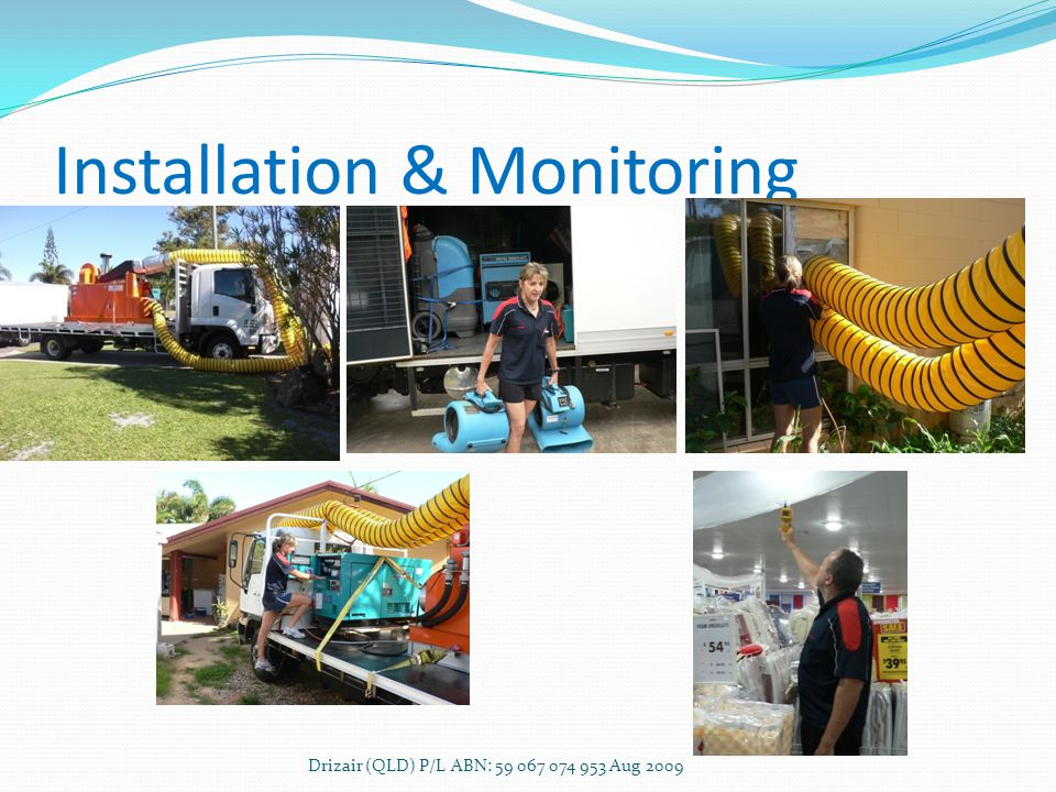 Installation & Monitoring Drizair (QLD) P/L ABN: 59 067 074 953 Aug 2009