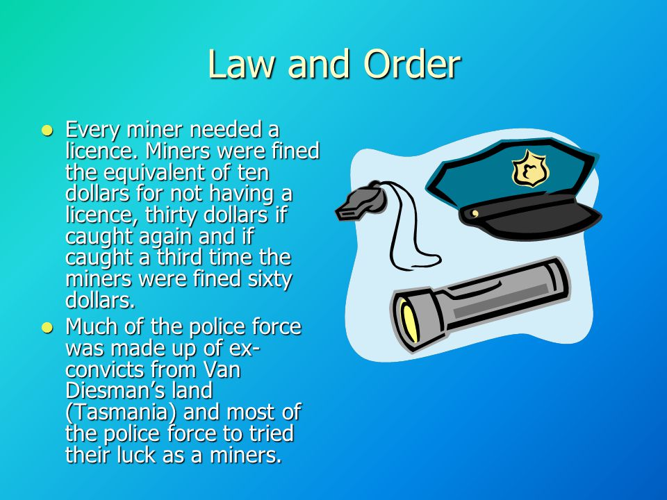 Law and Order Every miner needed a licence.