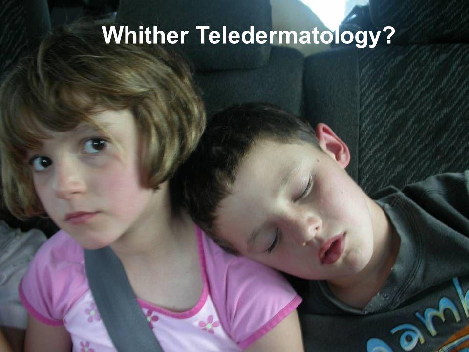 Whither Teledermatology?