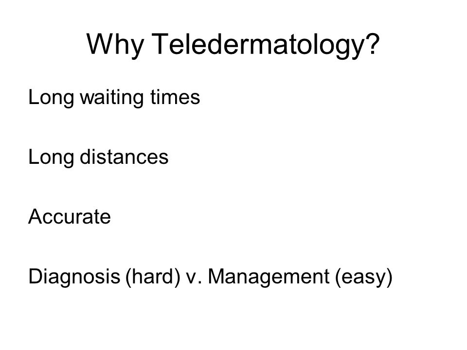 True consultation. Why Teledermatology?