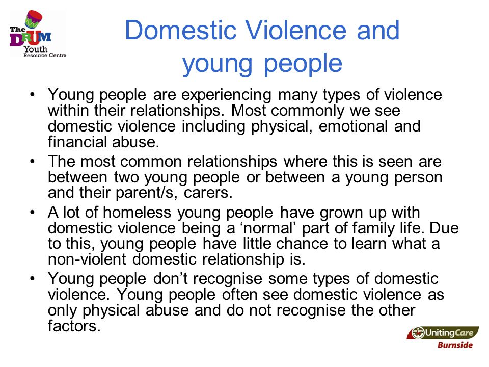Domestic Violence and young people Young people are experiencing many types of violence within their relationships.
