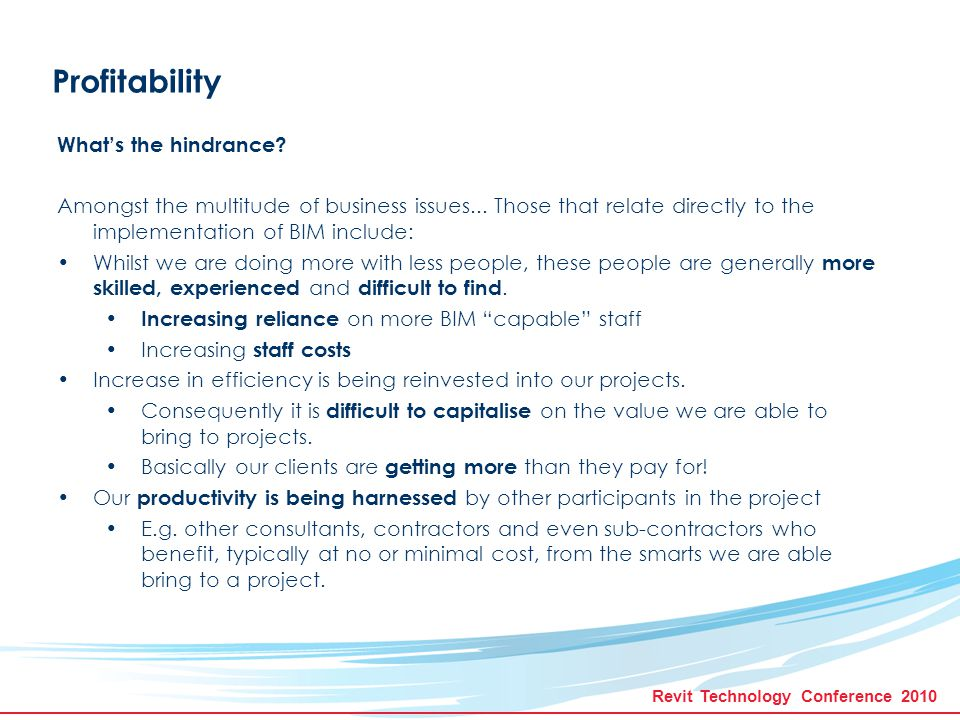 Revit Technology Conference 2010 Profitability What's the hindrance.