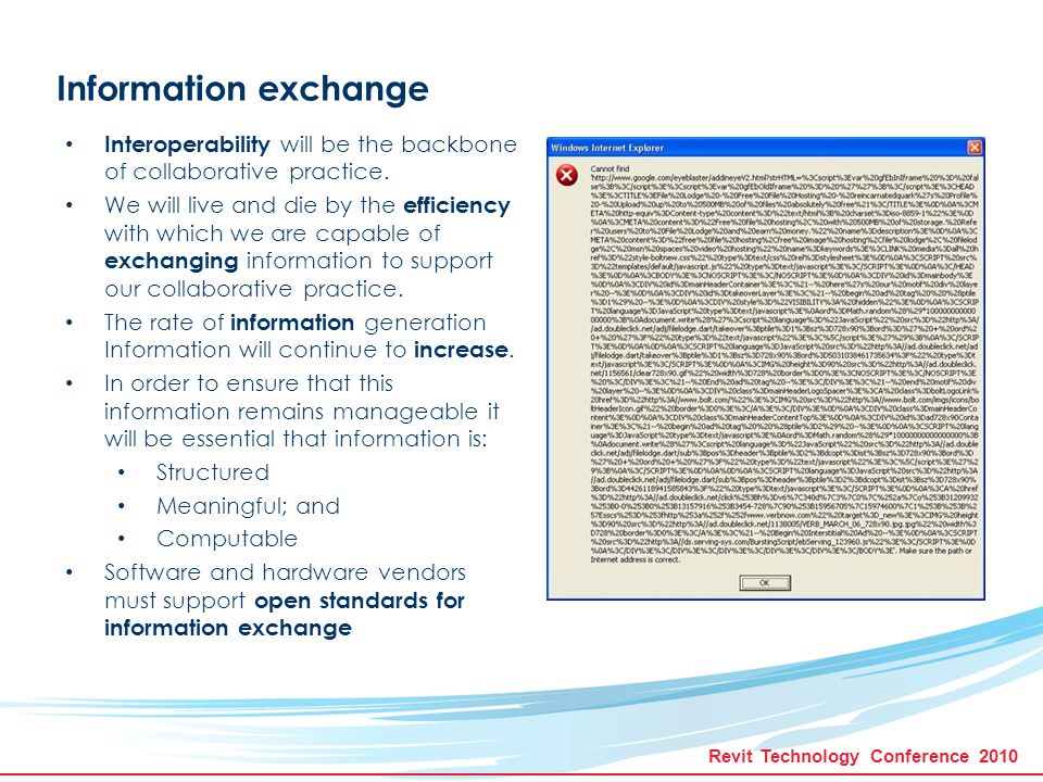 Revit Technology Conference 2010 Information exchange Interoperability will be the backbone of collaborative practice.