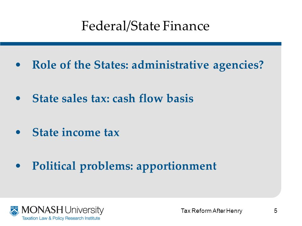 5 Federal/State Finance Role of the States: administrative agencies.