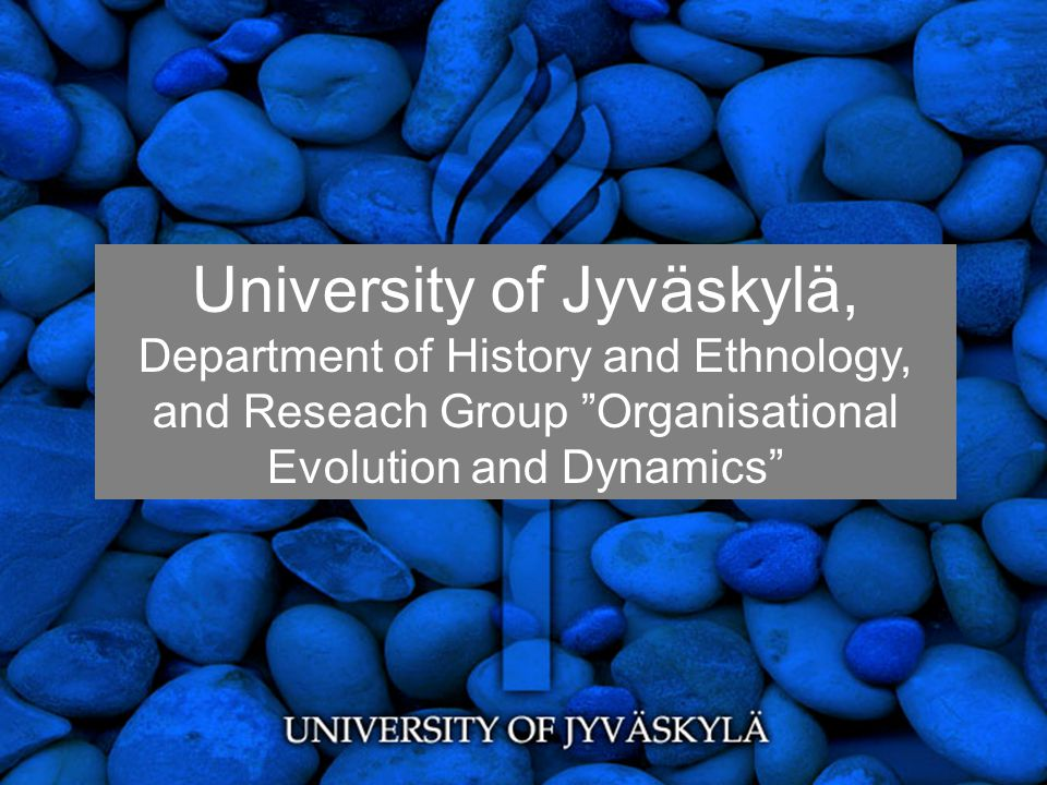 University of Jyväskylä, Department of History and Ethnology, and Reseach Group Organisational Evolution and Dynamics