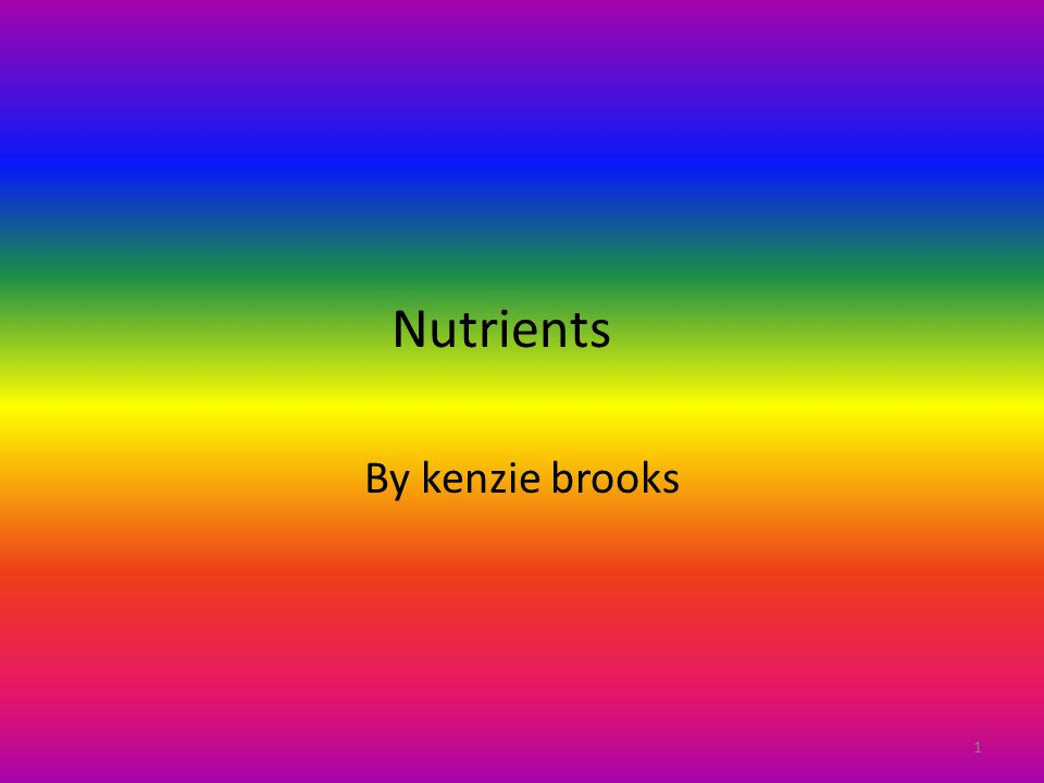 Nutrients By kenzie brooks 1