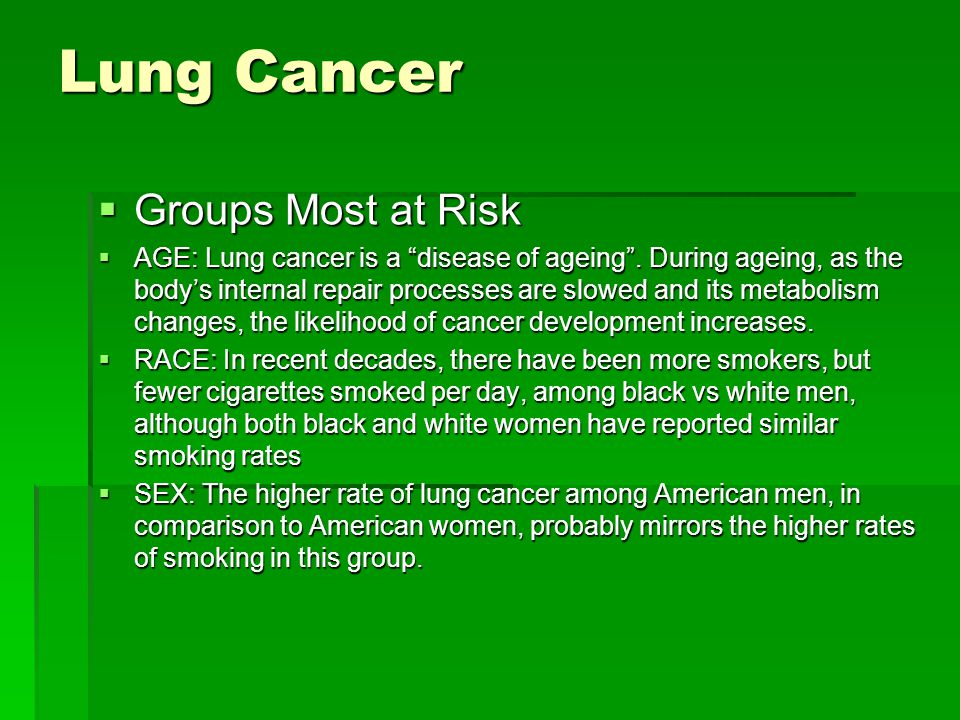 Lung Cancer  Risk Factors  The lung cancer risk factors are those that a person has no control over such as:  Age  Race  Sex  Heredity