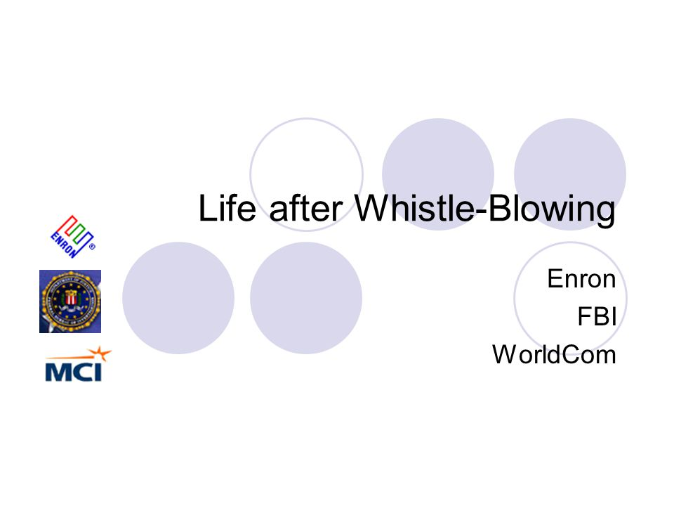 Life after Whistle-Blowing Enron FBI WorldCom