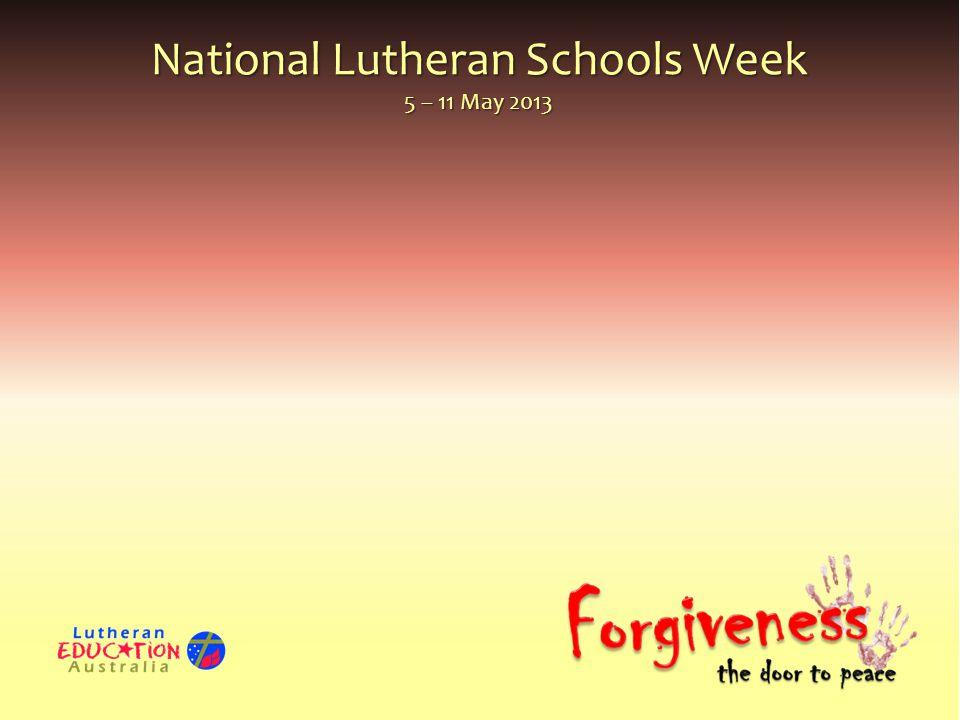 National Lutheran Schools Week 5 – 11 May 2013