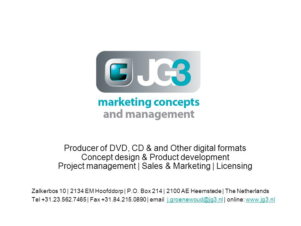 Producer of DVD, CD & and Other digital formats Concept design & Product development Project management | Sales & Marketing | Licensing Zalkerbos 10 |