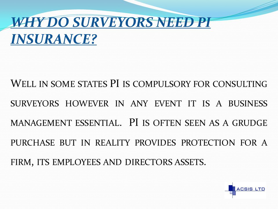 WHY DO SURVEYORS OFTEN WANT TO BUY THE CHEAPEST INSURANCE.