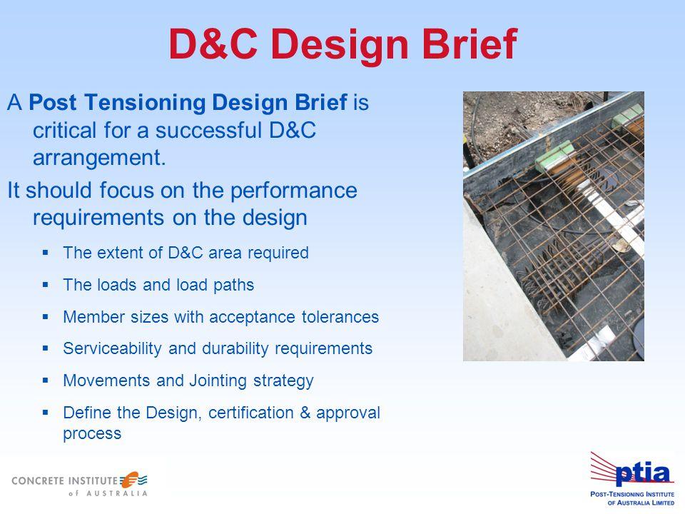 D&C Design Brief A Post Tensioning Design Brief is critical for a successful D&C arrangement.