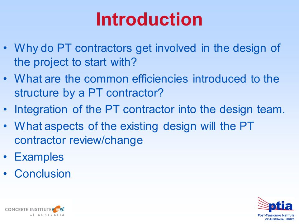 Introduction Why do PT contractors get involved in the design of the project to start with.