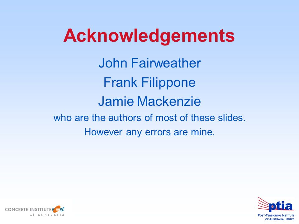 Acknowledgements John Fairweather Frank Filippone Jamie Mackenzie who are the authors of most of these slides.