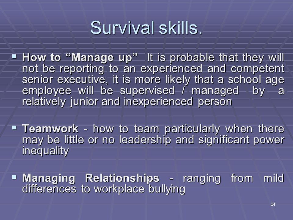 """24 Survival skills.  How to """"Manage up"""" It is probable that they will not be reporting to an experienced and competent senior executive, it is more l"""