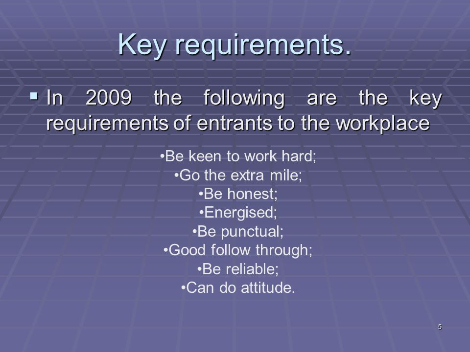 5 Key requirements.
