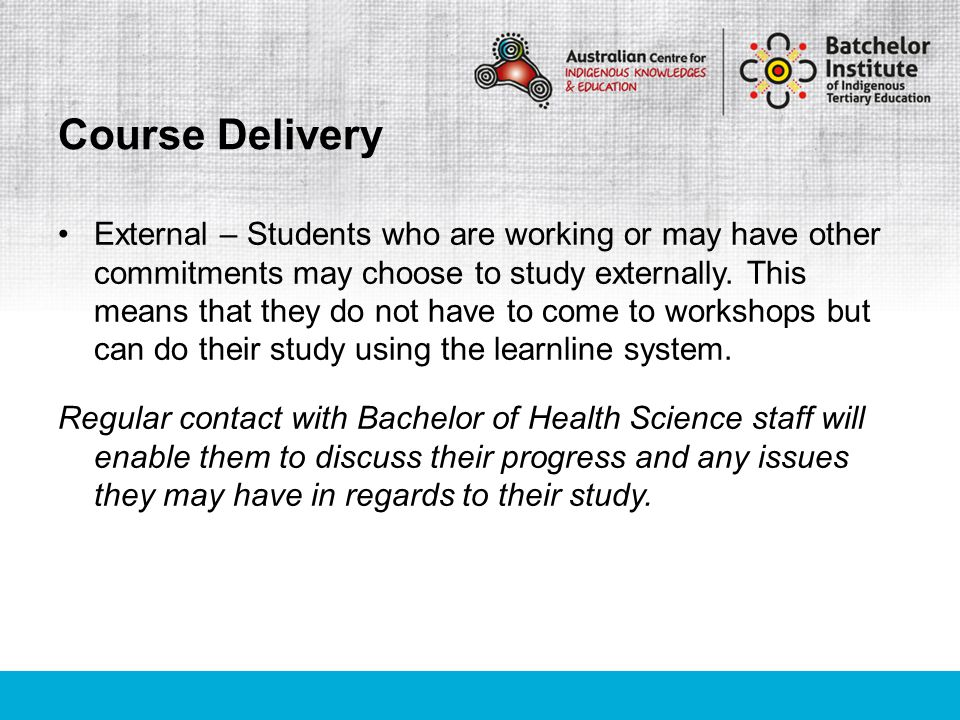 External – Students who are working or may have other commitments may choose to study externally. This means that they do not have to come to workshop