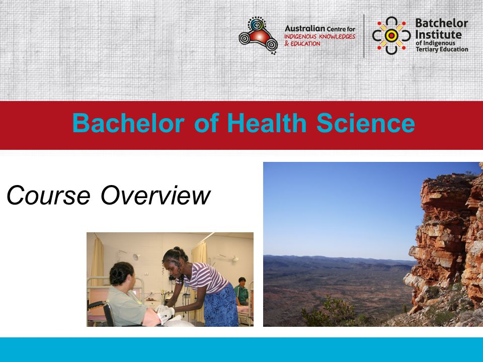 Course Overview Bachelor of Health Science