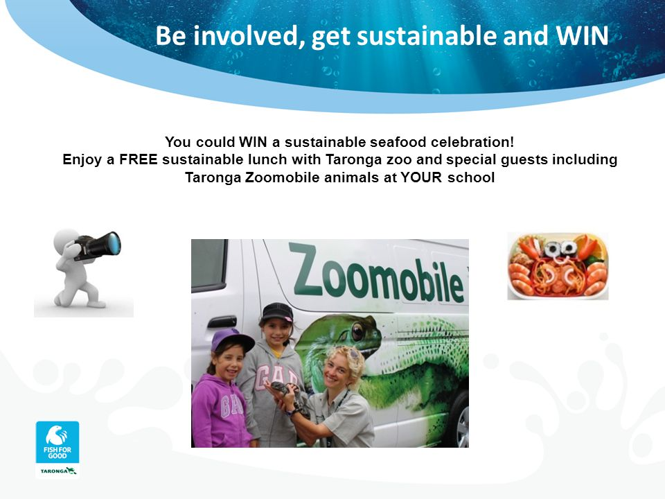 Be involved, get sustainable and WIN You could WIN a sustainable seafood celebration.