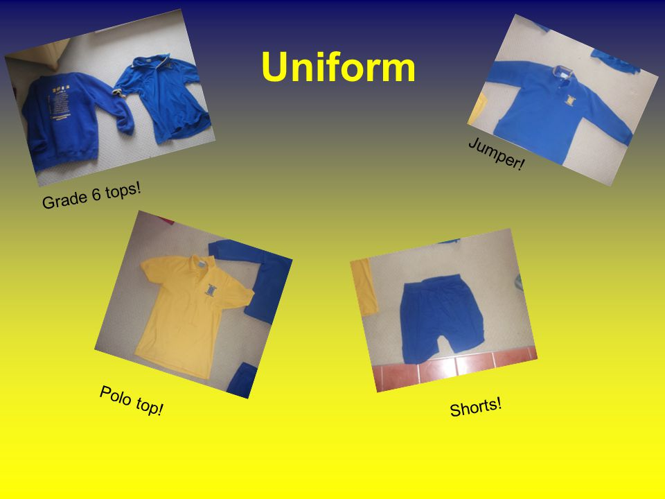 Uniform Grade 6 tops! Jumper! Polo top! Shorts!