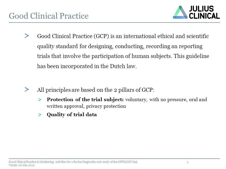 5 Good Clinical Practice Good Clinical Practice (GCP) is an international ethical and scientific quality standard for designing, conducting, recording
