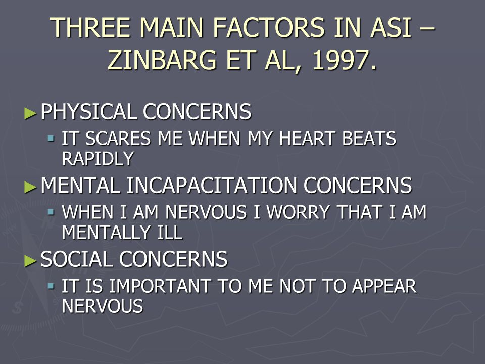 THREE MAIN FACTORS IN ASI – ZINBARG ET AL, 1997.
