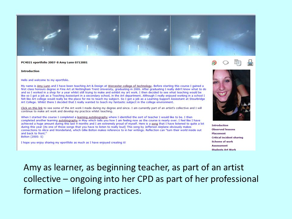 Amy webfolio image Amy as learner, as beginning teacher, as part of an artist collective – ongoing into her CPD as part of her professional formation – lifelong practices.