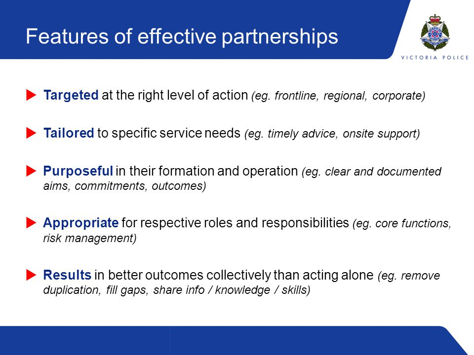 Features of effective partnerships  Targeted at the right level of action (eg.