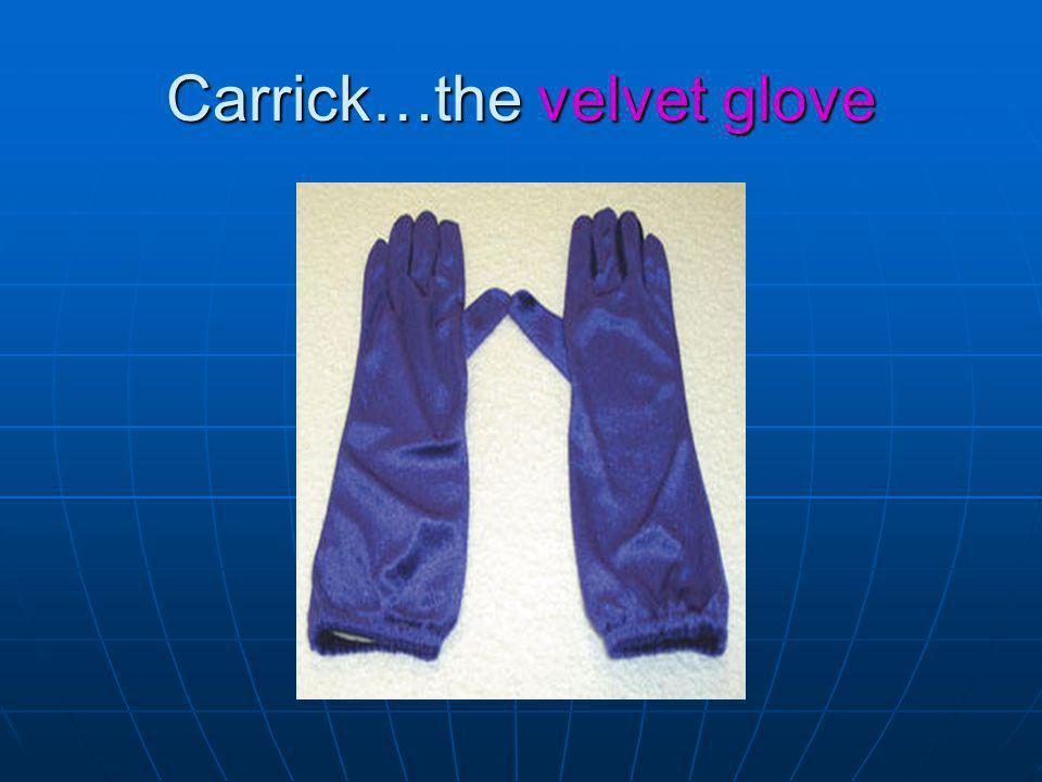 Carrick…the velvet glove