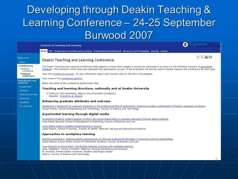 Developing through Deakin Teaching & Learning Conference – 24-25 September Burwood 2007