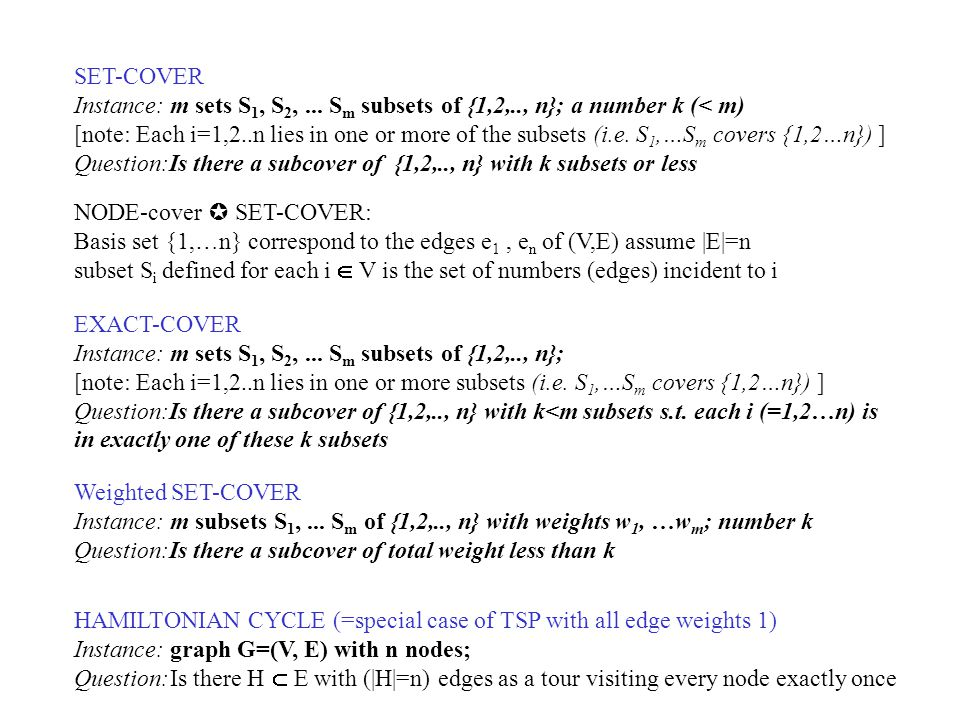 SET-COVER Instance: m sets S 1, S 2,...