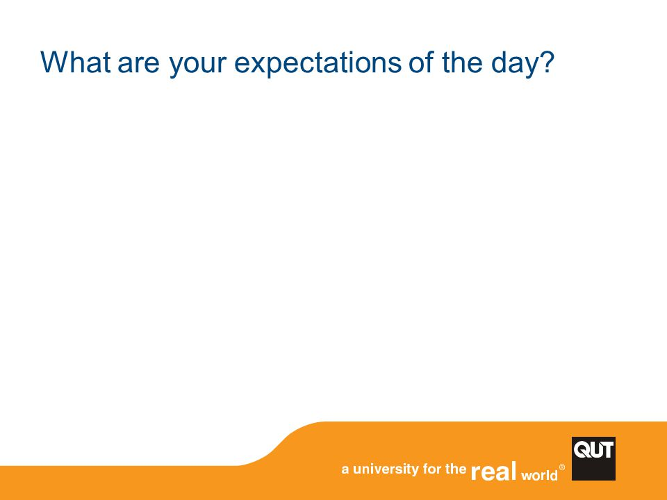 What are your expectations of the day?
