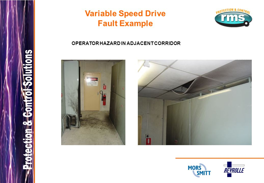 Variable Speed Drive Fault Example OPERATOR HAZARD IN ADJACENT CORRIDOR