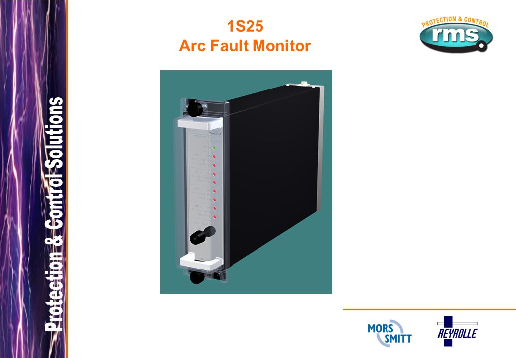 1S25 Arc Fault Monitor Electrical arc short circuits in metal clad switchgear may occur for many different reasons.