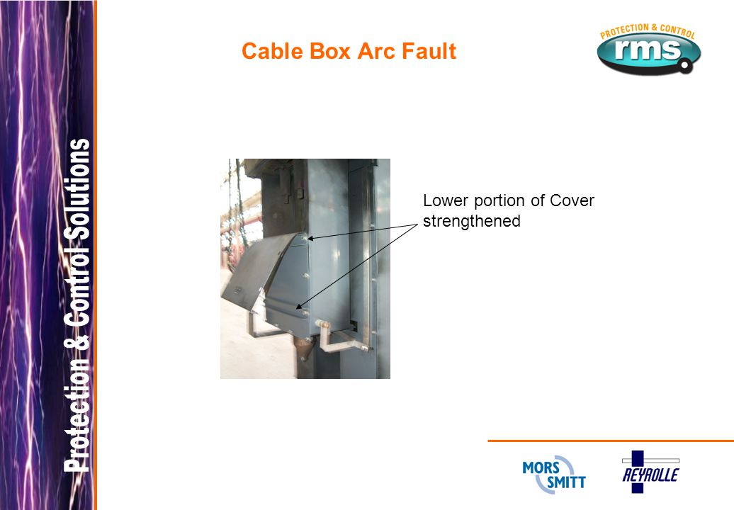 Cable Box Arc Fault Lower portion of Cover strengthened