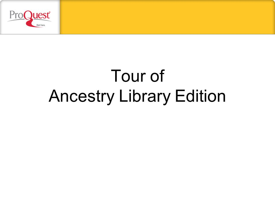 Tour of Ancestry Library Edition