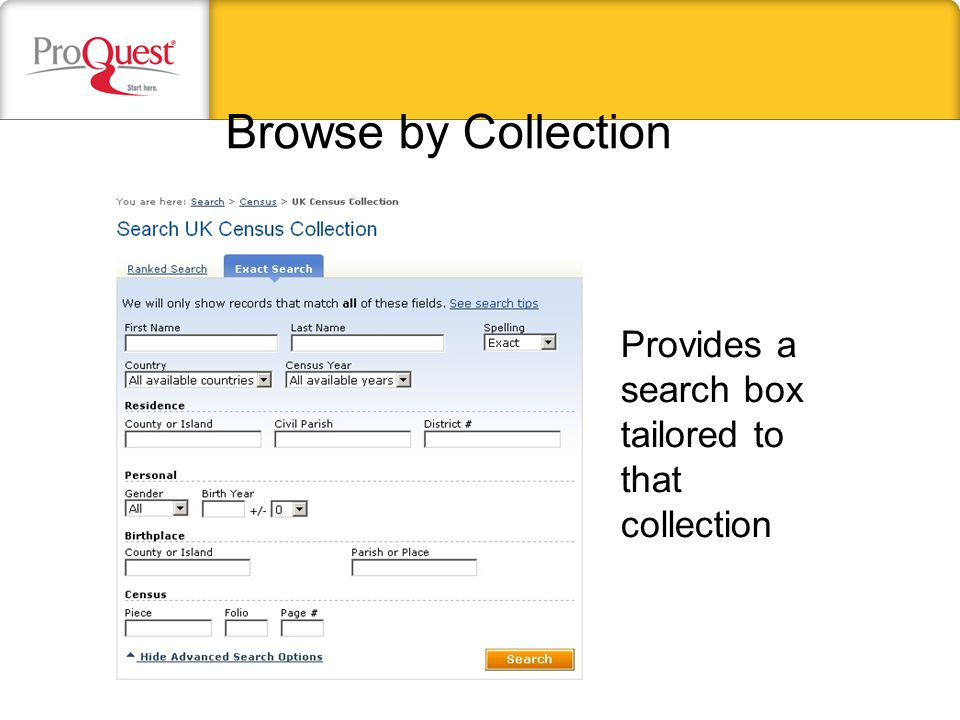 Browse by Collection Provides a search box tailored to that collection
