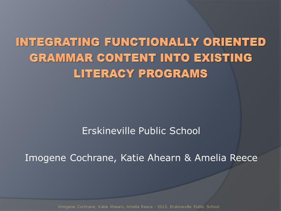 Erskineville Public School Imogene Cochrane, Katie Ahearn & Amelia Reece Imogene Cochrane, Katie Ahearn, Amelia Reece - 2013.