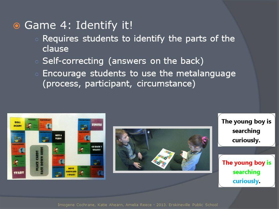  Game 4: Identify it.