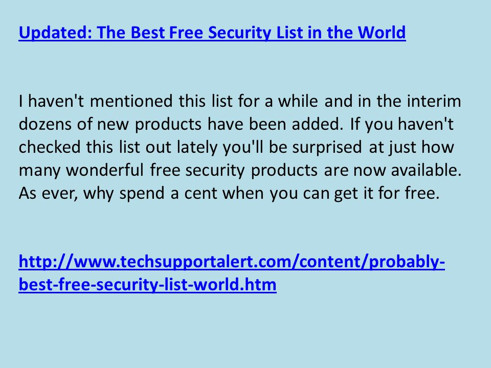 Updated: The Best Free Security List in the World I haven t mentioned this list for a while and in the interim dozens of new products have been added.