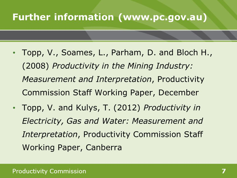 Productivity Commission7 Further information (www.pc.gov.au) Topp, V., Soames, L., Parham, D.