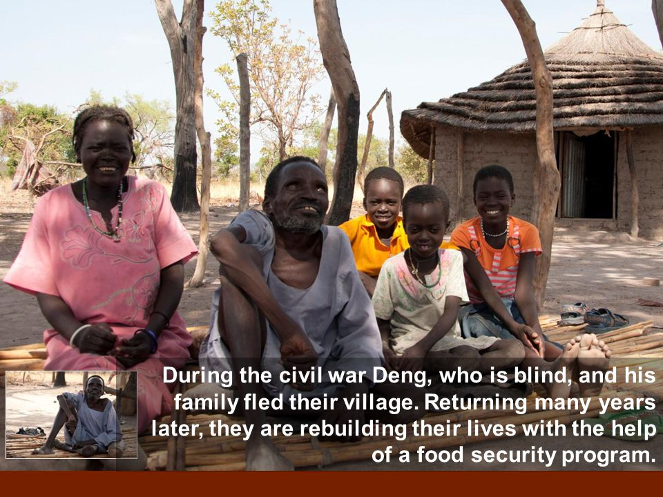 During the civil war Deng, who is blind, and his family fled their village. Returning many years later, they are rebuilding their lives with the help