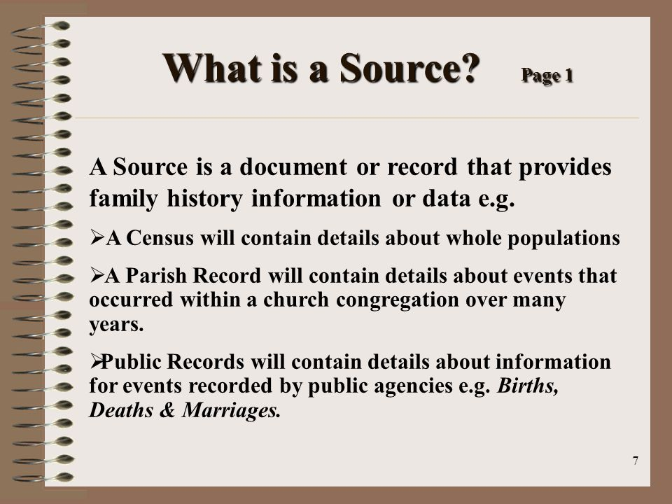 18 Analysing Sources/Evidence … Every relationship, every fact, every identity we establish is simply a decision we base upon the evidence we have accumulated.
